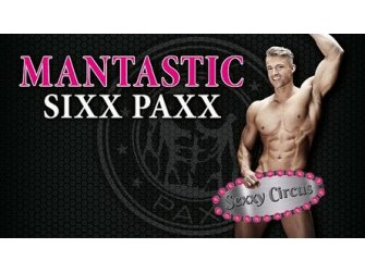 MANTASTIC SixxPaxx - Sexxy Circus