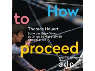 How To Proceed : Thomas Hauert